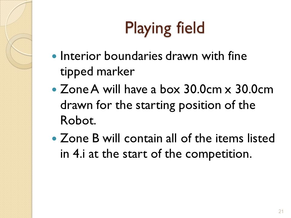 Playing field Interior boundaries drawn with fine tipped marker