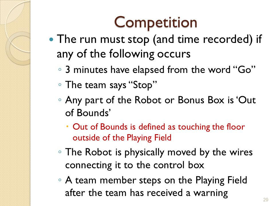 Competition The run must stop (and time recorded) if any of the following occurs. 3 minutes have elapsed from the word Go