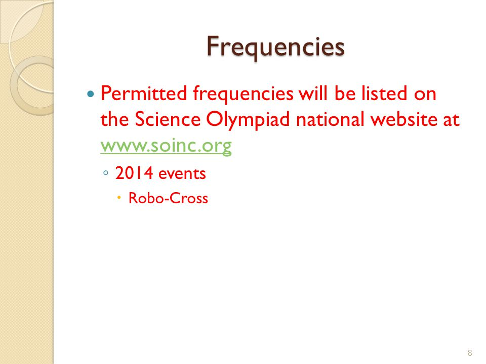 Frequencies Permitted frequencies will be listed on the Science Olympiad national website at www.soinc.org.