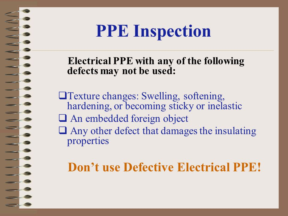 Don't use Defective Electrical PPE!