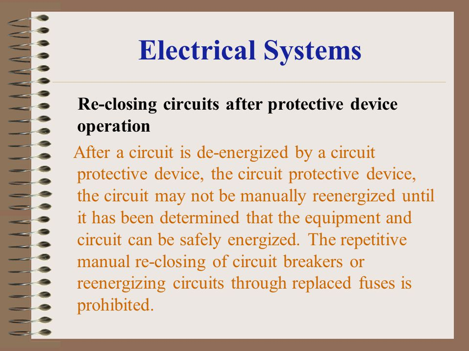 Electrical Systems Re-closing circuits after protective device operation.
