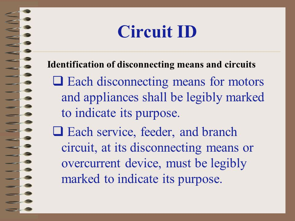 Circuit ID Identification of disconnecting means and circuits.