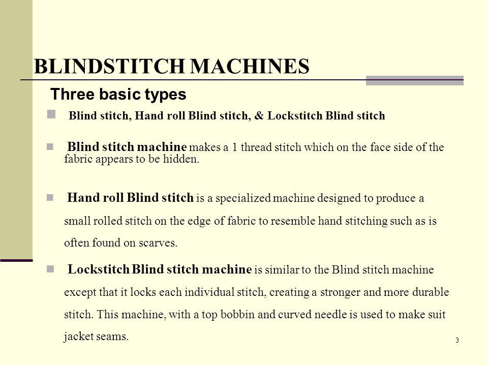 BLINDSTITCH MACHINES Three basic types