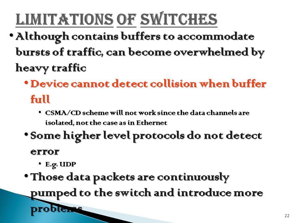 Limitations of Switches