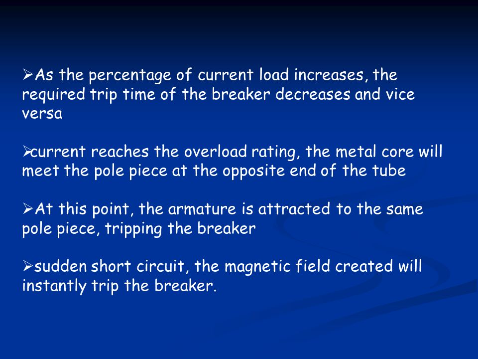 As the percentage of current load increases, the required trip time of the breaker decreases and vice versa