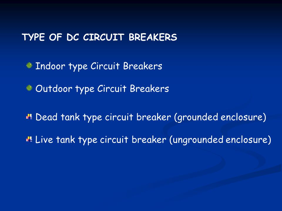 TYPE OF DC CIRCUIT BREAKERS