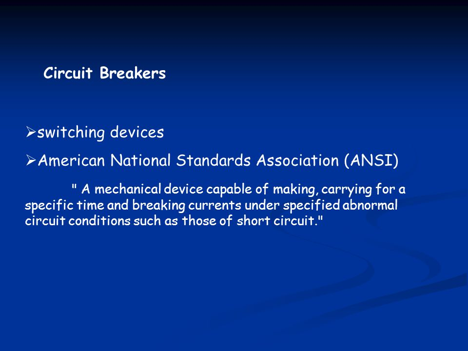 Circuit Breakers switching devices. American National Standards Association (ANSI)