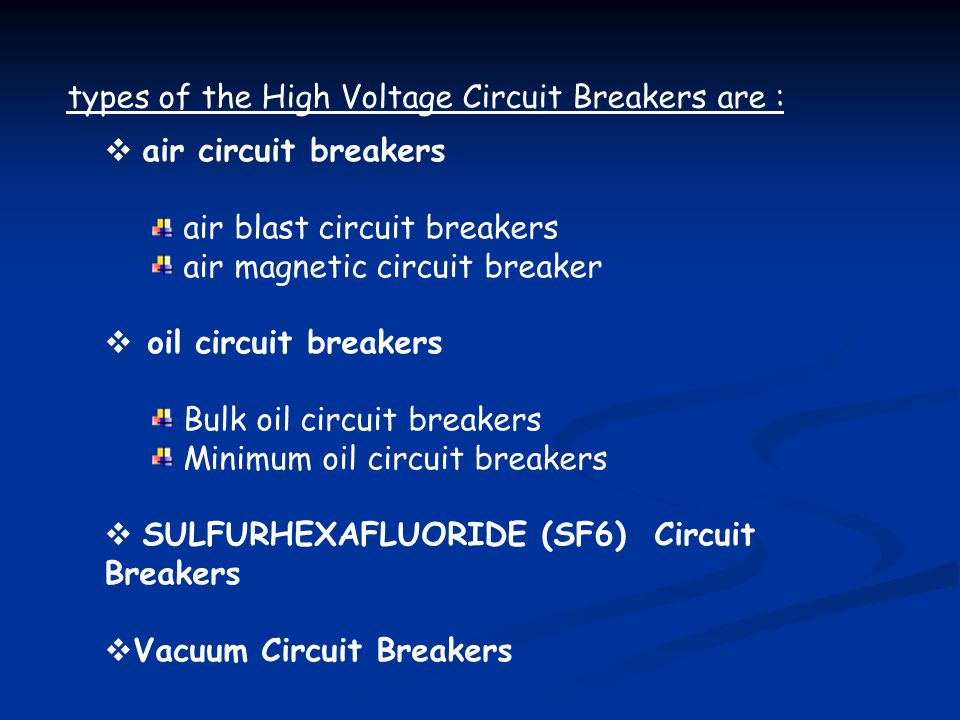 types of the High Voltage Circuit Breakers are :