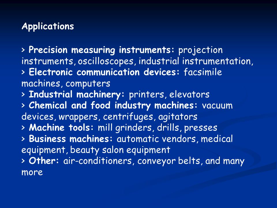 Applications Precision measuring instruments: projection instruments, oscilloscopes, industrial instrumentation,