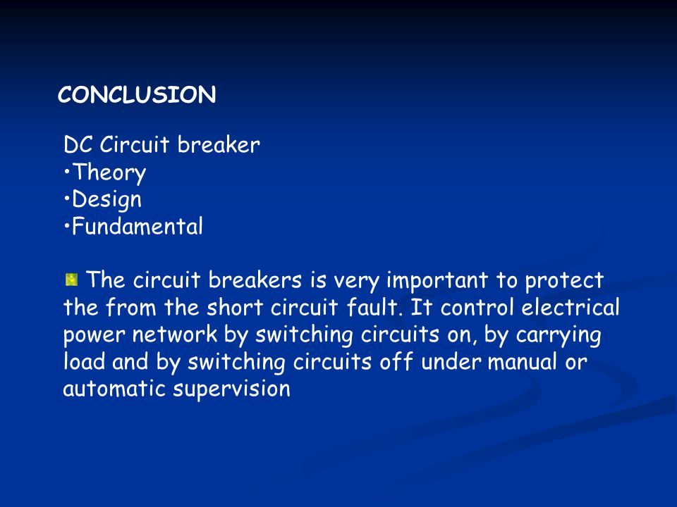 CONCLUSION DC Circuit breaker. Theory. Design. Fundamental.