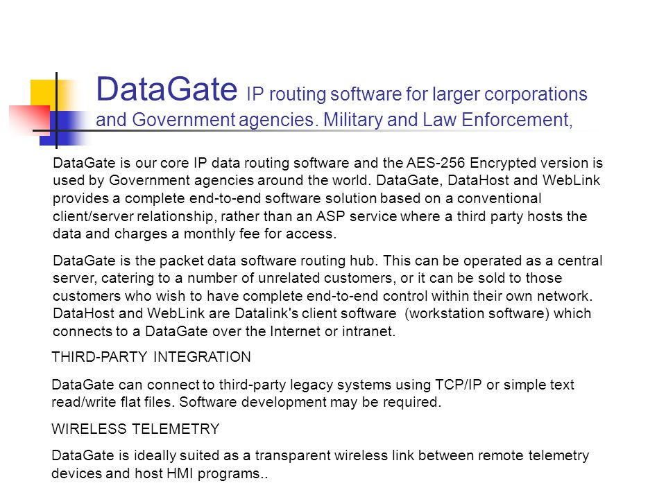 DataGate IP routing software for larger corporations and Government agencies. Military and Law Enforcement,