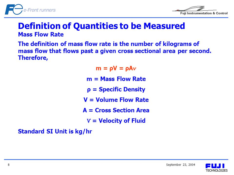 Definition of Quantities to be Measured Mass Flow Rate