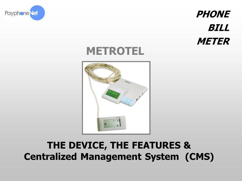 THE DEVICE, THE FEATURES & Centralized Management System (CMS)