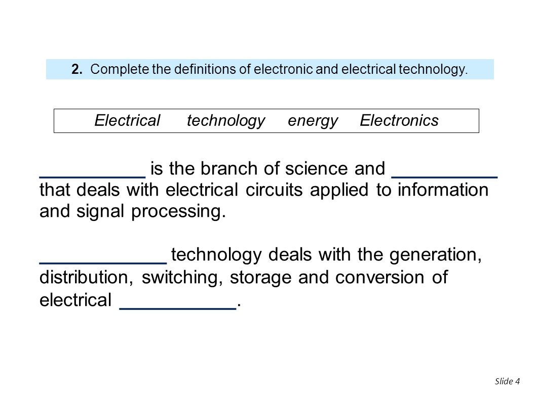 2. Complete the definitions of electronic and electrical technology.