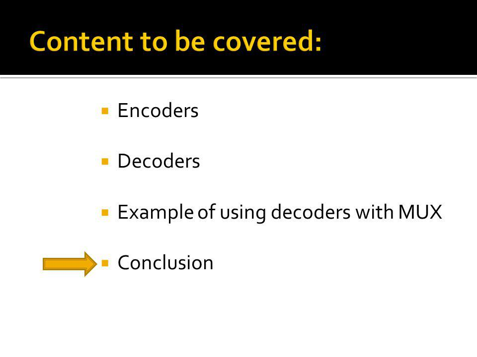 Content to be covered: Encoders Decoders