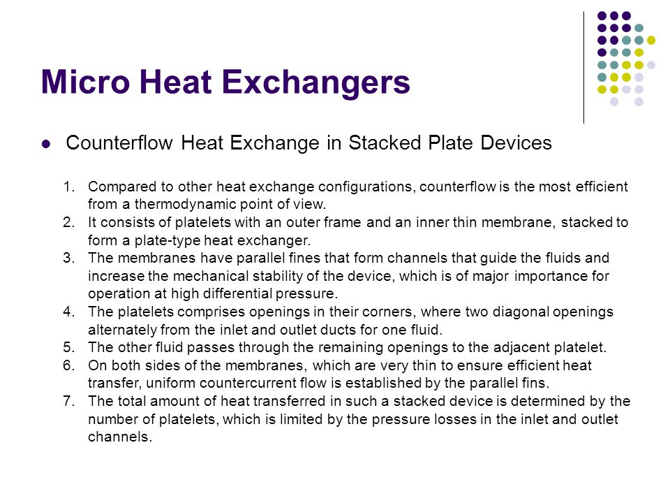 Micro Heat Exchangers Counterflow Heat Exchange in Stacked Plate Devices.