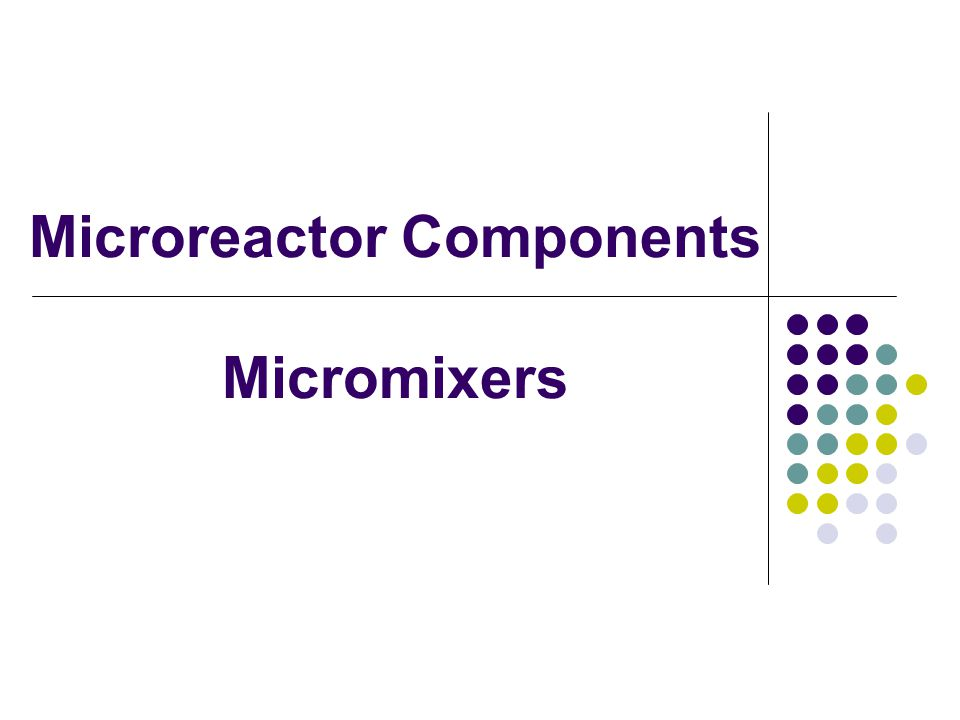 Microreactor Components Micromixers