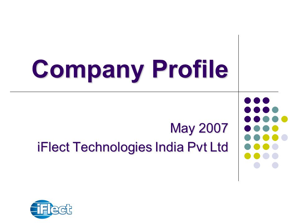May 2007 iFlect Technologies India Pvt Ltd