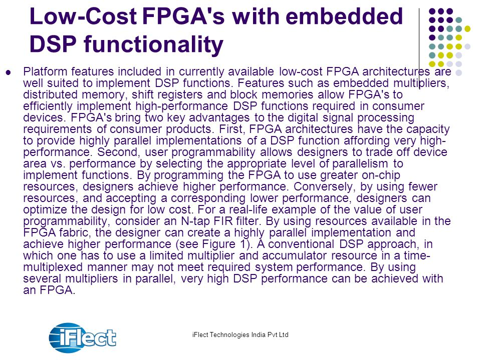 Low-Cost FPGA s with embedded DSP functionality