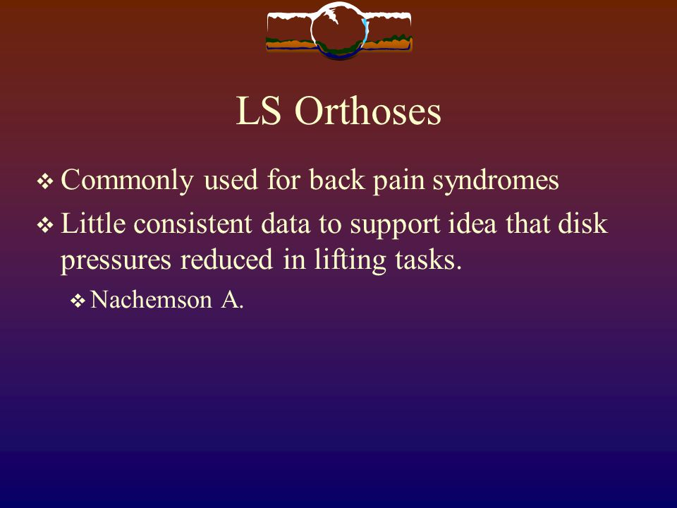 LS Orthoses Commonly used for back pain syndromes