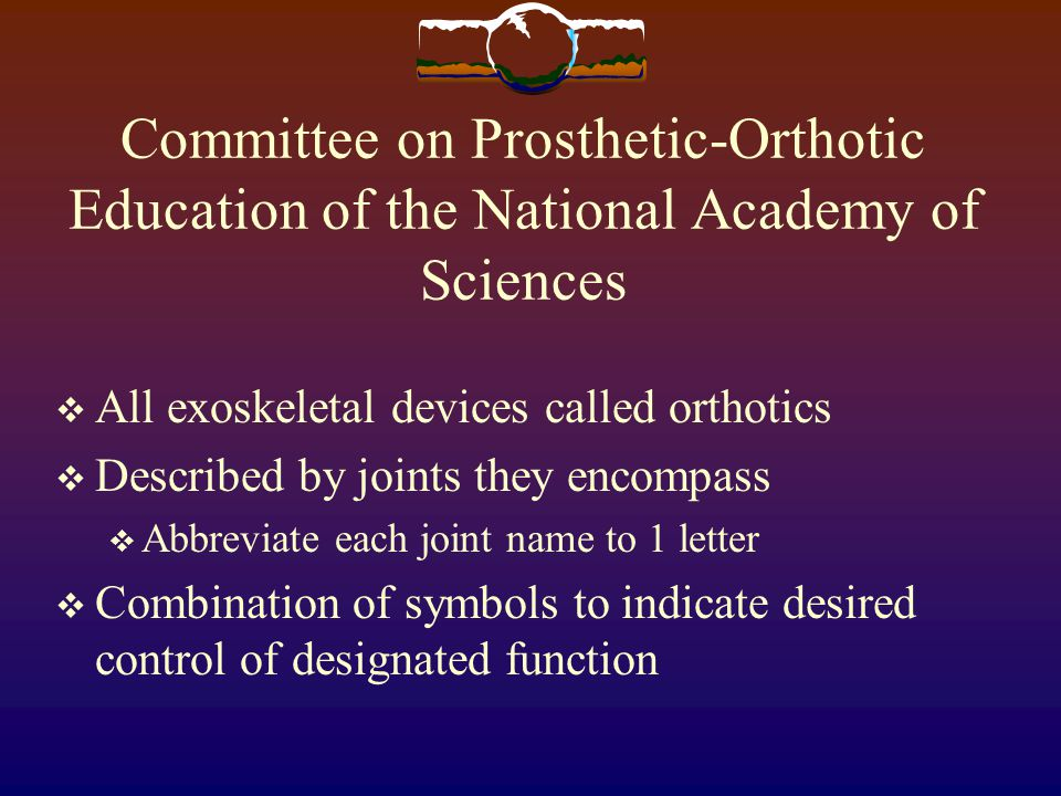 Committee on Prosthetic-Orthotic Education of the National Academy of Sciences