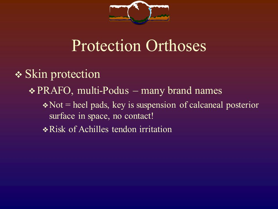 Protection Orthoses Skin protection