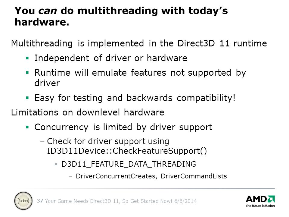 You can do multithreading with today's hardware.