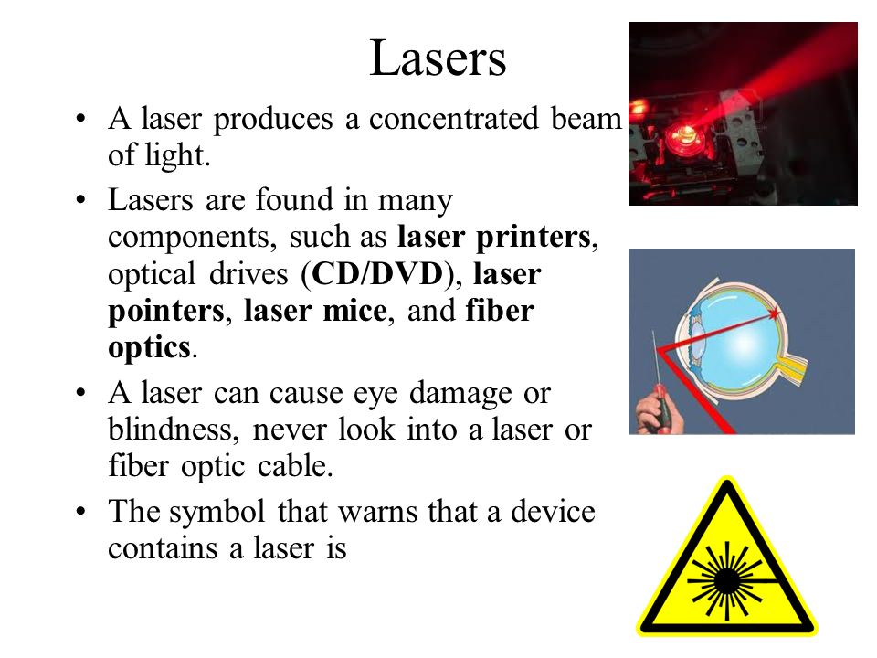 Lasers A laser produces a concentrated beam of light.