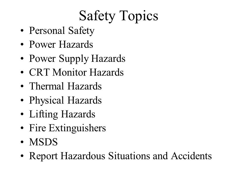 Safety Topics Personal Safety Power Hazards Power Supply Hazards