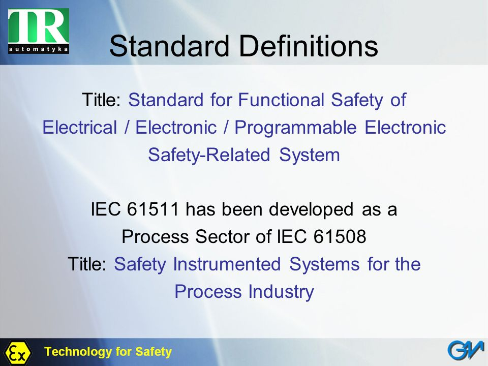 Standard Definitions Title: Standard for Functional Safety of