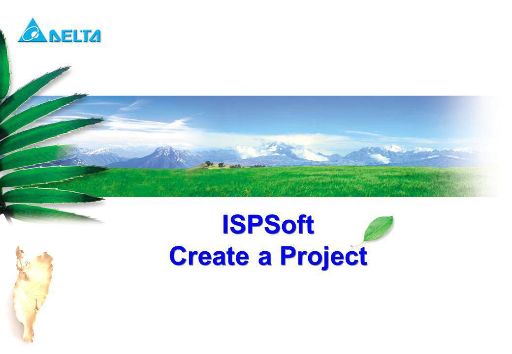 ISPSoft Create a Project