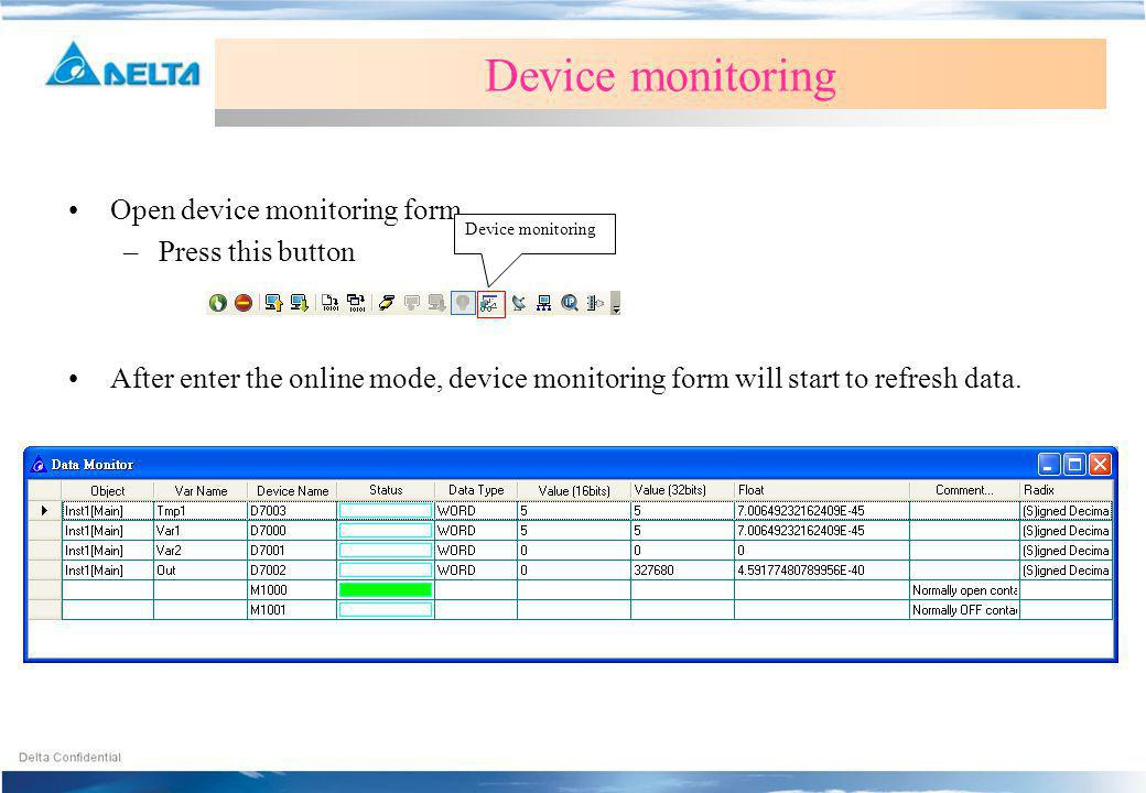 Device monitoring Open device monitoring form Press this button