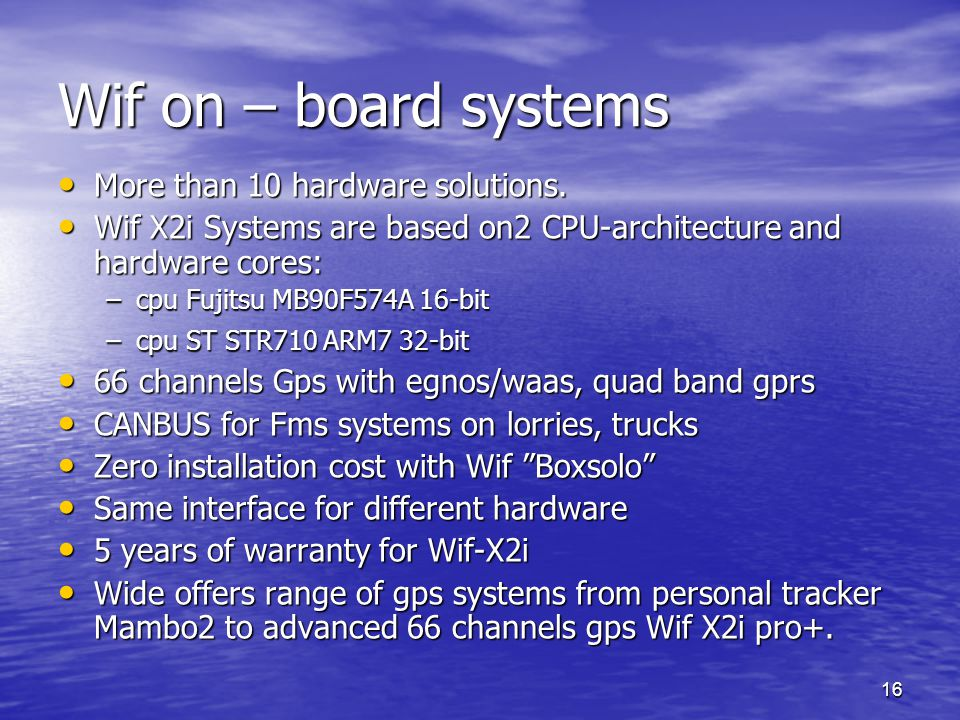 Wif on – board systems More than 10 hardware solutions.