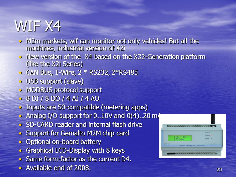 WIF X4 M2m markets, wif can monitor not only vehicles! But all the machines, industrial version of X2i.