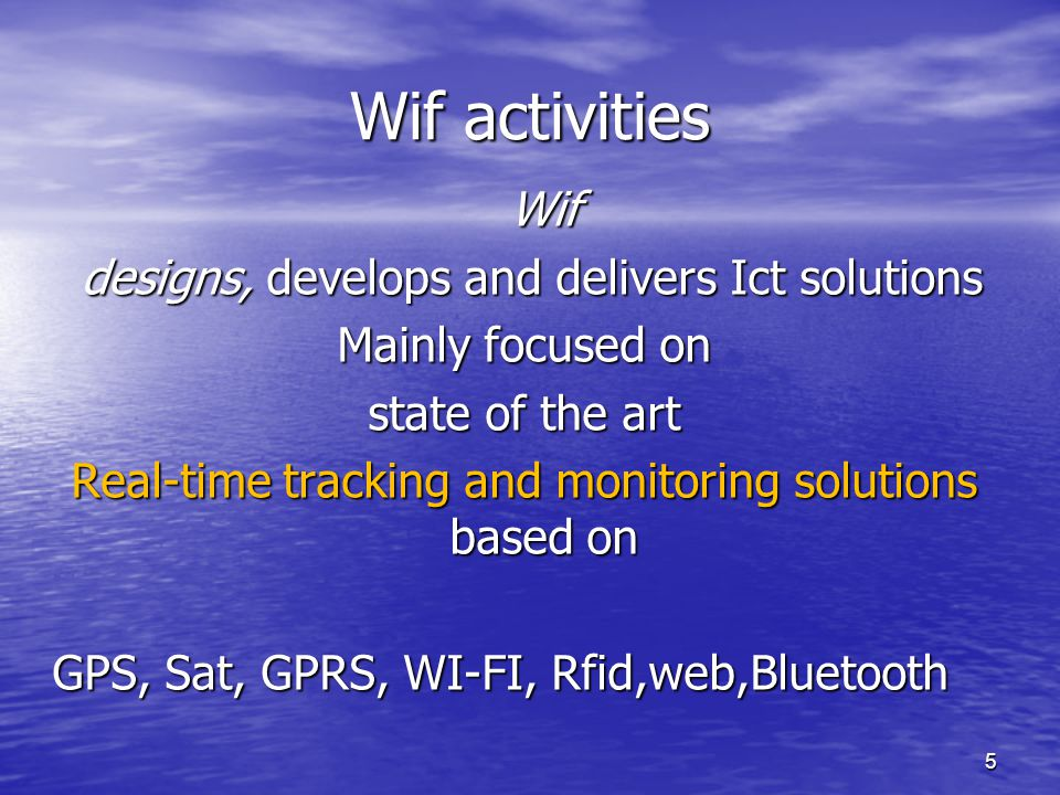 Wif activities Wif designs, develops and delivers Ict solutions