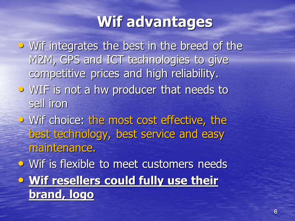 Wif advantages Wif integrates the best in the breed of the M2M, GPS and ICT technologies to give competitive prices and high reliability.