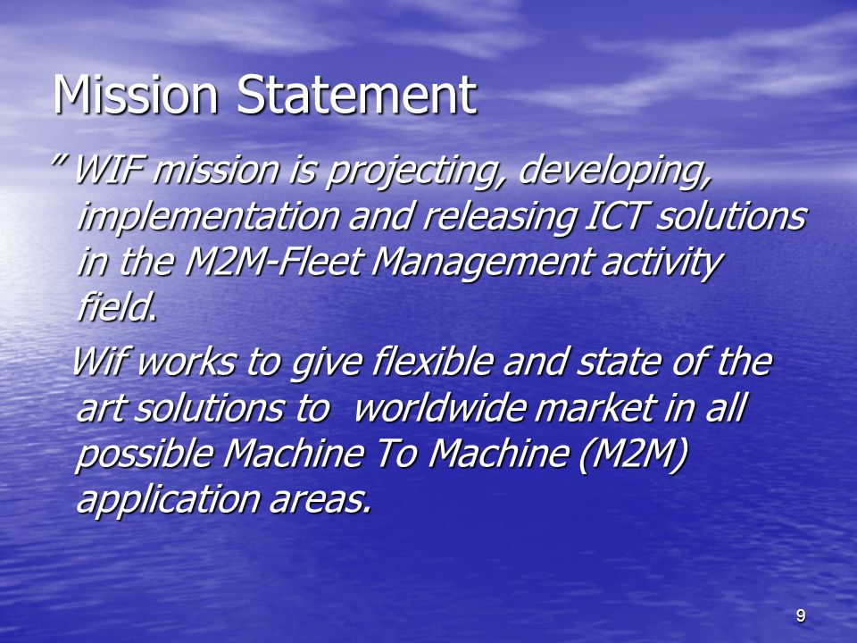 Mission Statement WIF mission is projecting, developing, implementation and releasing ICT solutions in the M2M-Fleet Management activity field.