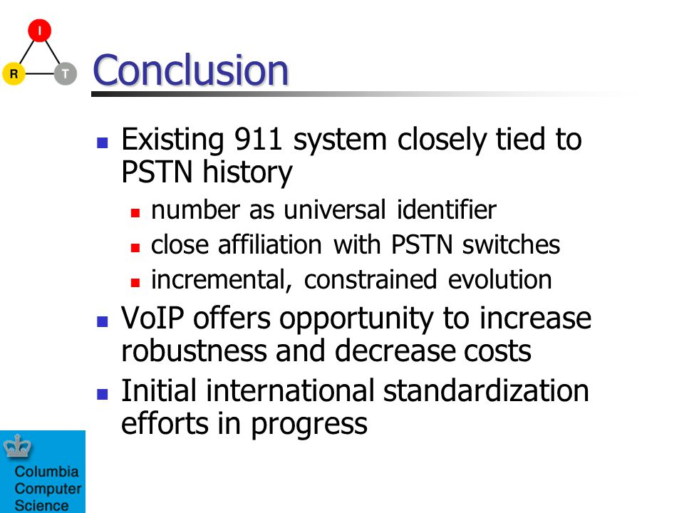 Conclusion Existing 911 system closely tied to PSTN history