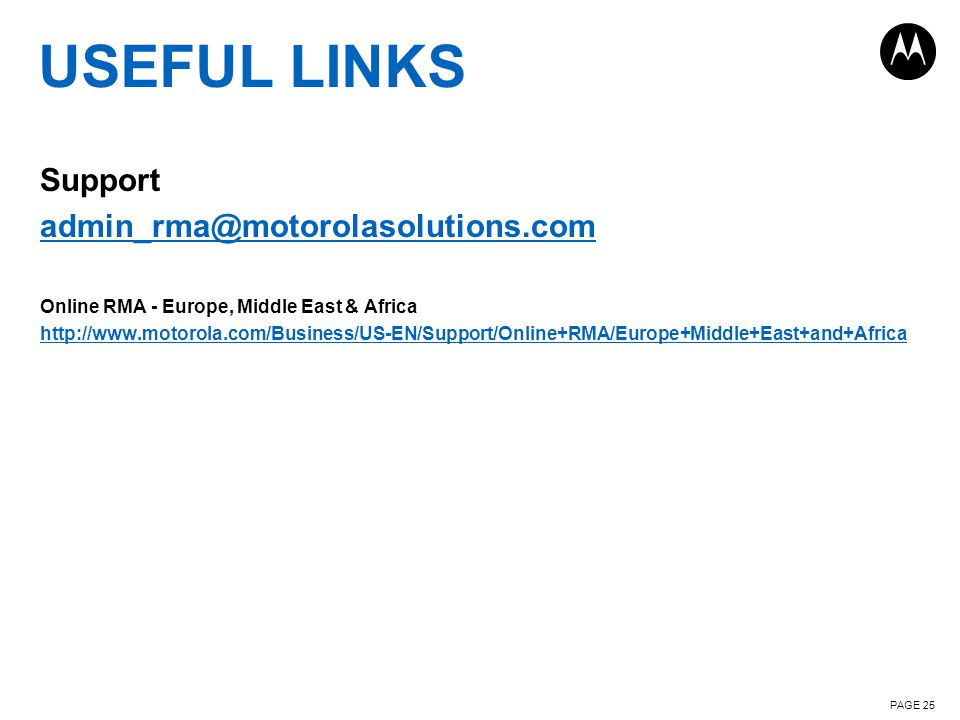 USEFUL LINKS Support admin_rma@motorolasolutions.com