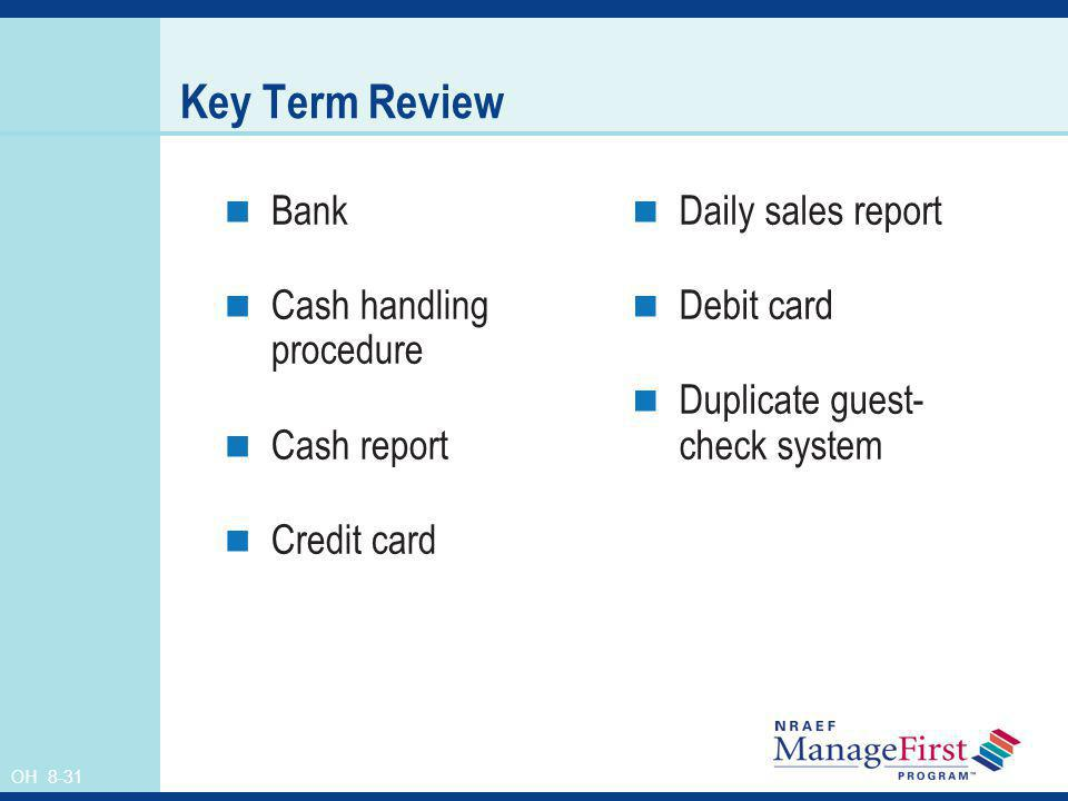 Key Term Review Bank Cash handling procedure Cash report Credit card