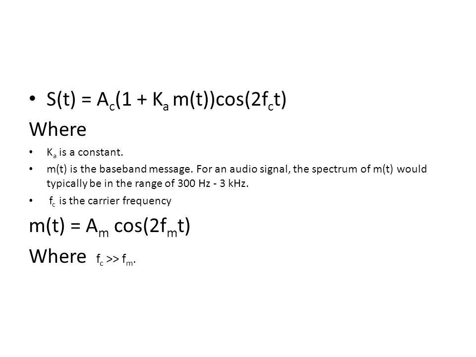 S(t) = Ac(1 + Ka m(t))cos(2fct) Where