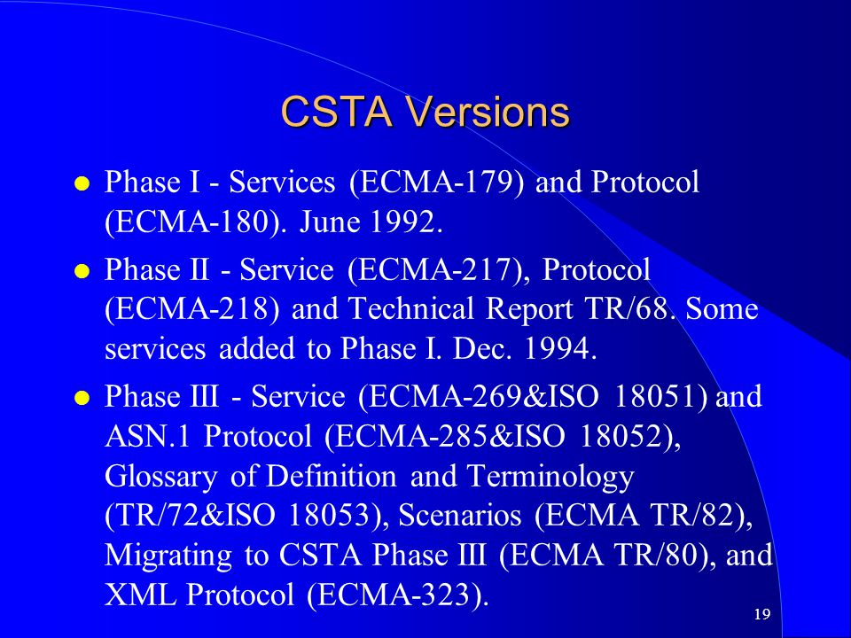 CSTA Versions Phase I - Services (ECMA-179) and Protocol (ECMA-180). June 1992.
