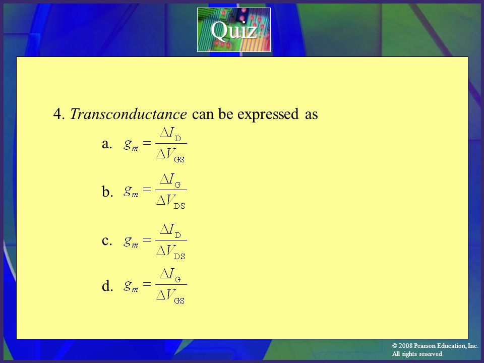 Quiz 4. Transconductance can be expressed as a. b. c. d.