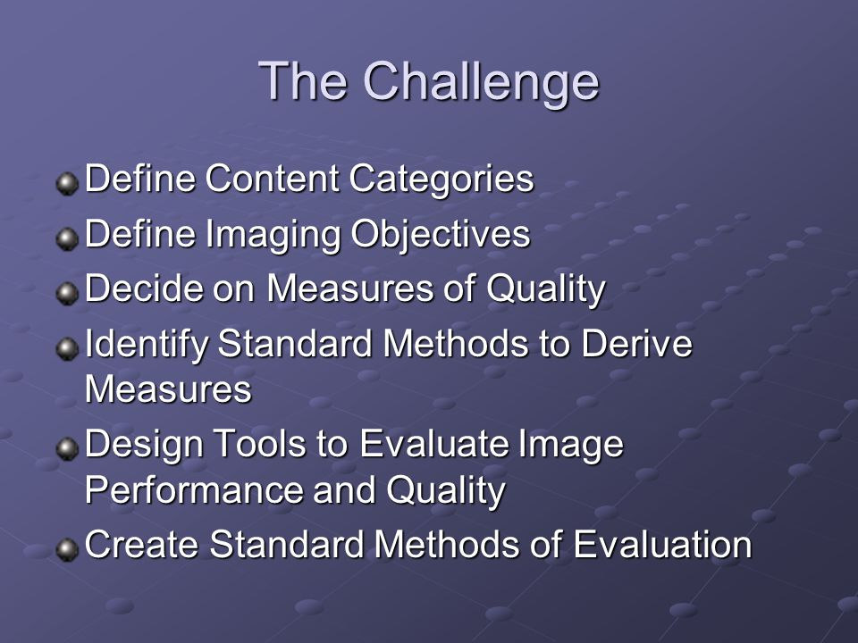 The Challenge Define Content Categories Define Imaging Objectives