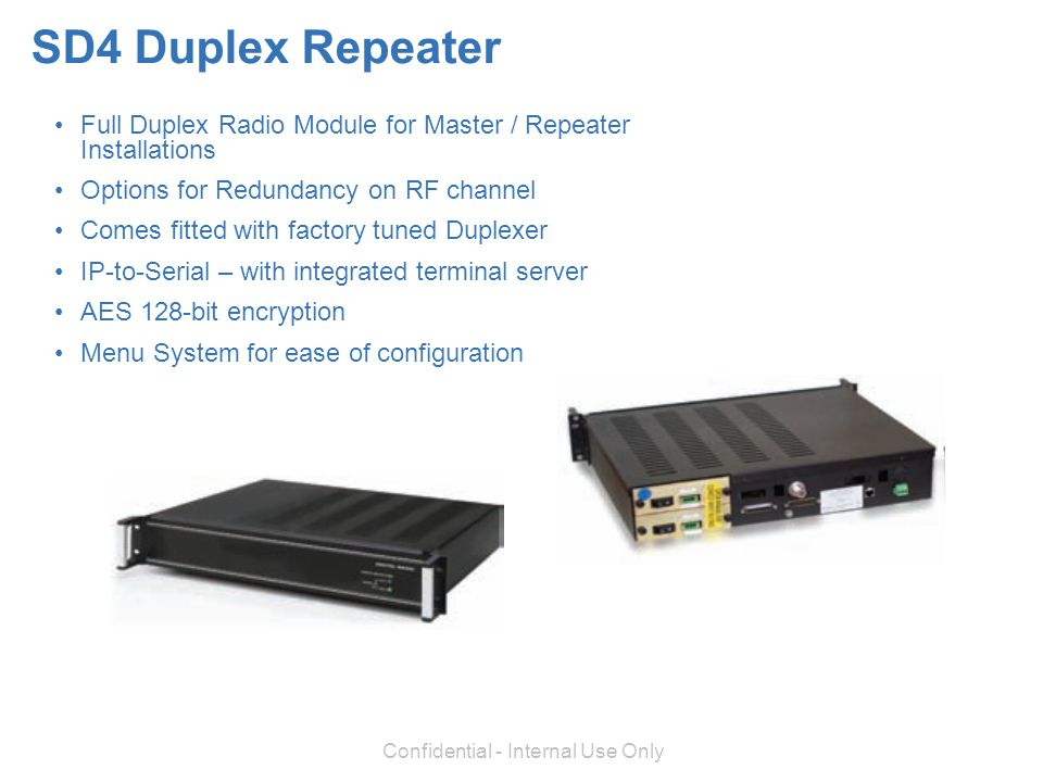 SD4 Duplex Repeater Full Duplex Radio Module for Master / Repeater Installations. Options for Redundancy on RF channel.