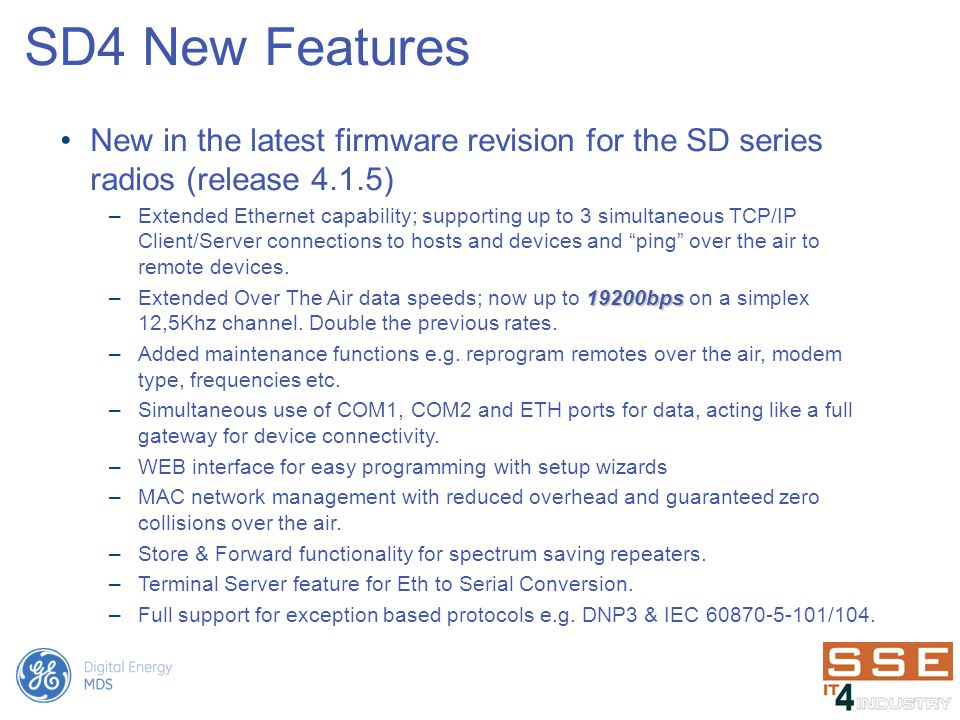 SD4 New Features New in the latest firmware revision for the SD series radios (release 4.1.5)