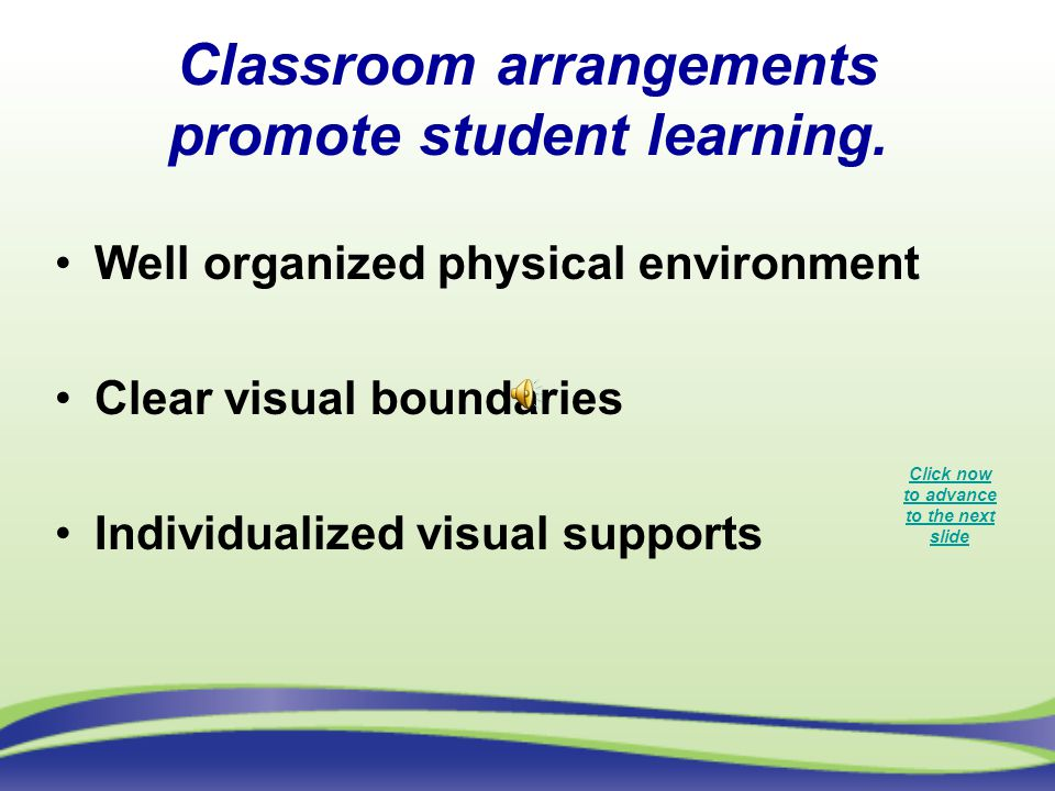 Classroom arrangements promote student learning.