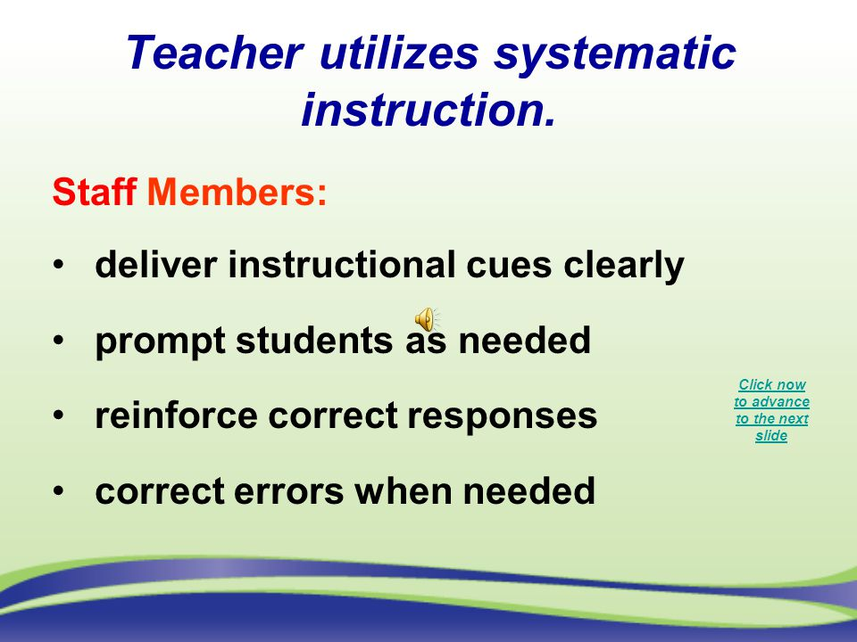 Teacher utilizes systematic instruction.