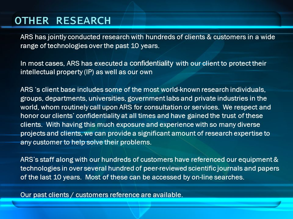 OTHER RESEARCH ARS has jointly conducted research with hundreds of clients & customers in a wide range of technologies over the past 10 years.