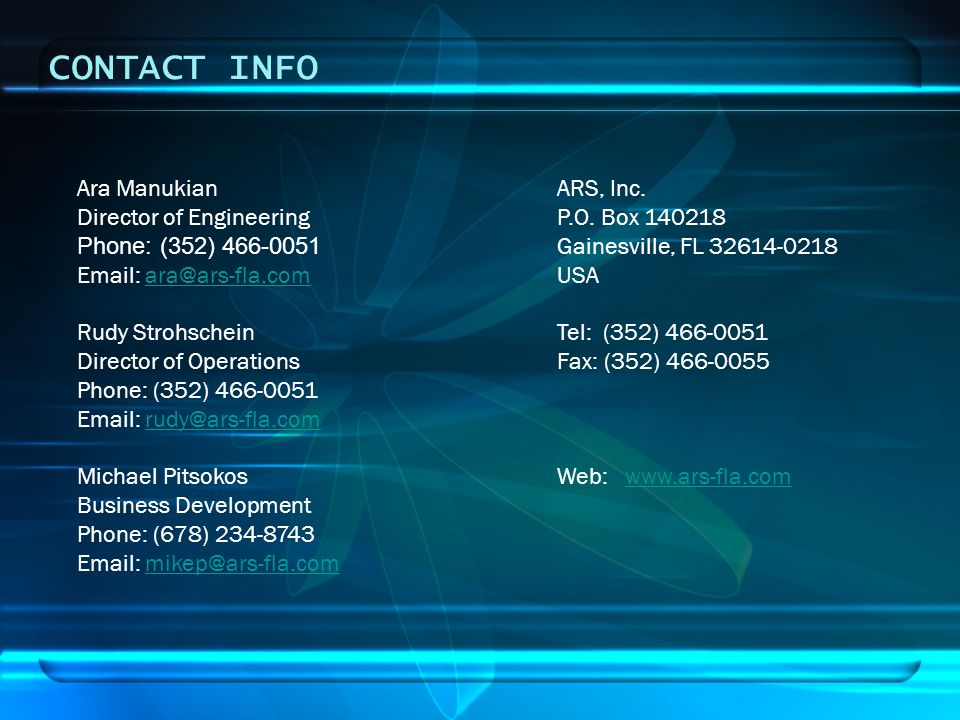 CONTACT INFO Ara Manukian ARS, Inc. Director of Engineering P.O. Box Phone: (352) Gainesville, FL
